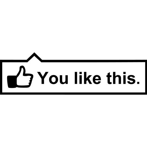 Image of You Like This Decal