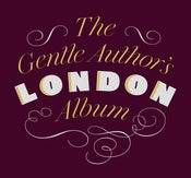 Image of The Gentle Author's London Album (Published by Spitalfields Life Books)