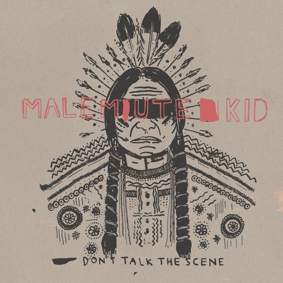 Image of MALEMUTE KID - don't talk the scene 7""