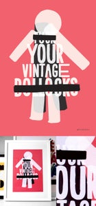 Image of Limited edition F**K YOUR VINTAGE B******S fine art print.