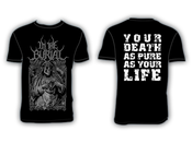 Image of In The Burial - Your Death As Pure As Your Life (SHIRT)