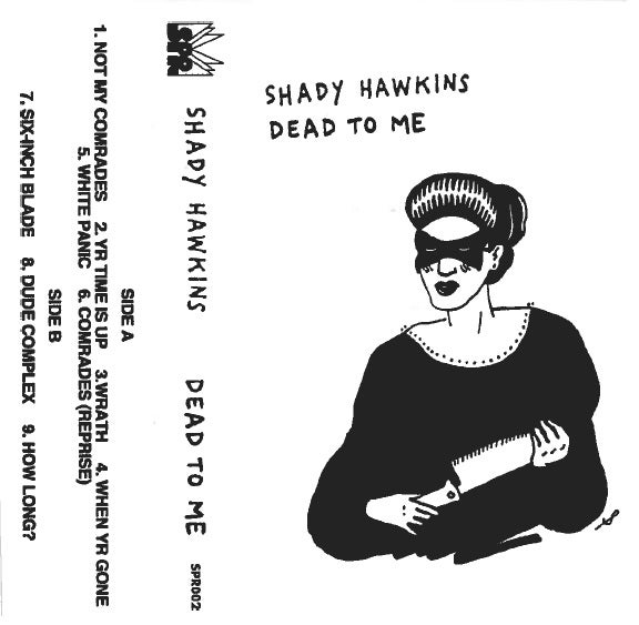 Image of Shady Hawkins - Dead To Me (SPR-002)