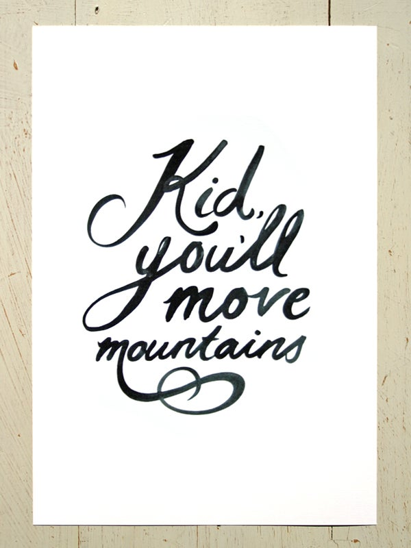Image of Kid, you'll move mountains art print - Black