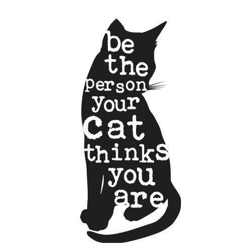 Image of 'be the person your cat thinks you are' tea towel