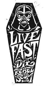 Image of Live Fast - Die Rebel Scum!