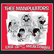 Image of Thee Manipulators - Ease Up On The Breakdowns! - CD