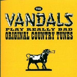 """Image of The Vandals: """" Play Really Bad Original Country Tunes"""" CD"""