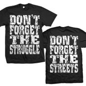 Image of DON'T FORGET THE STRUGGLE T-Shirt