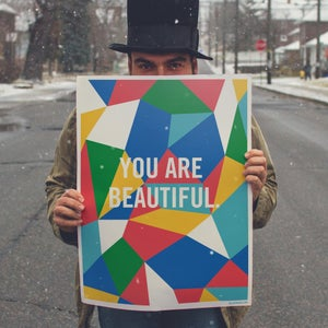 """Image of You Are Beautiful 18"""" x 24"""" Silk Screened Poster"""