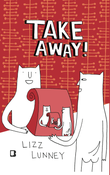 Image of Take Away! - Lizz Lunney