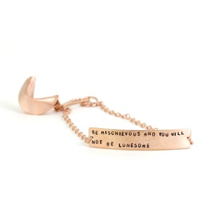 Image of BE MISCHIEVOUS AND YOU WILL NOT BE LONESOME - rose gold vermeil fortune cookie bracelet