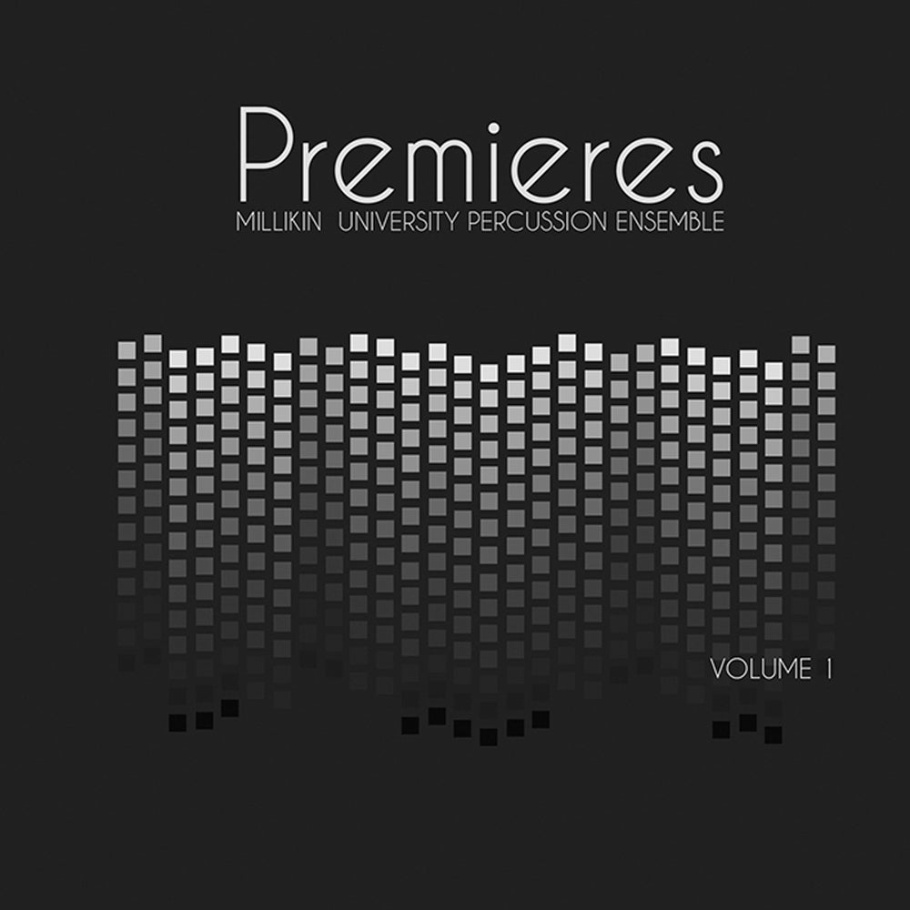 Image of Millikin Percussion Ensemble - Premieres: Volume 1