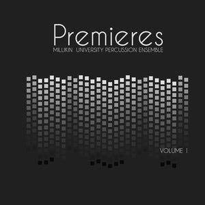 Image of Millikin Percussion Ensemble - Premieres: Volume 1