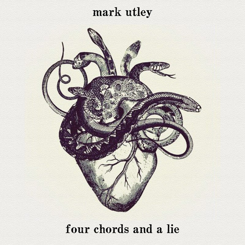Image of Mark Utley - Four Chords and a Lie (compact disc)