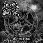 Image of Satanic Assault Division: March To Victory CD
