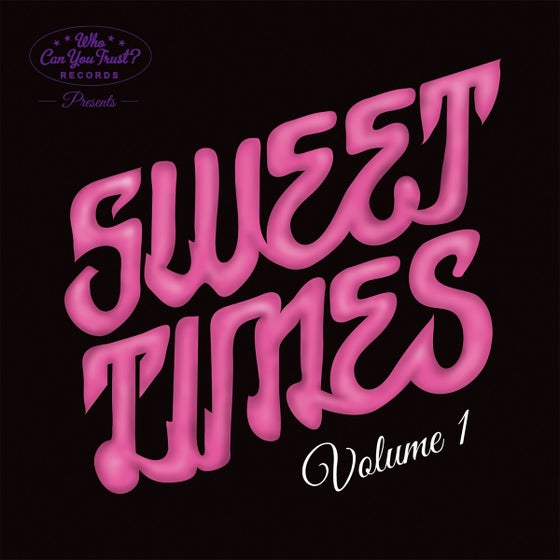 "Image of VA 'SWEET TIMES - Volume 1' 7"" Vinyl"