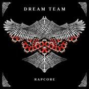 Image of RAPCORE - DREAM TEAM