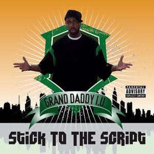 "Image of GRAND DADDY I.U. ""STICK TO THE SCRIPT"""