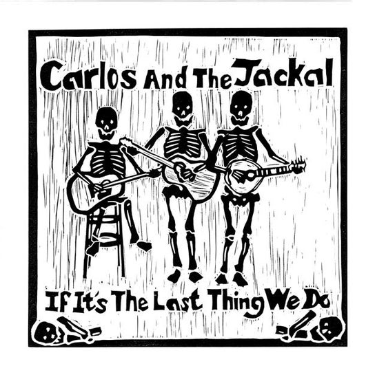 Image of Carlos and the Jackal - If It's The Last Thing We Do