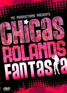 Image of Chicas Rolands- Fantasia DVD!