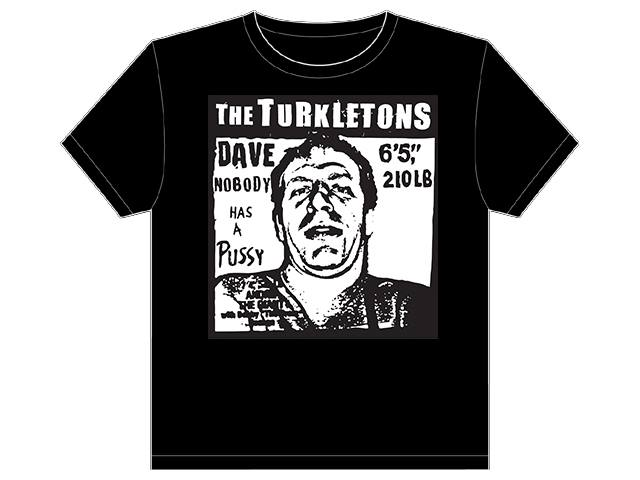 Image of Dave Nobody Has A Pussy Shirt