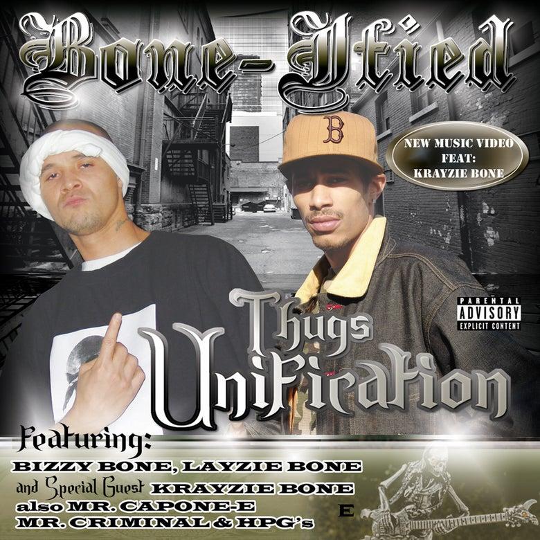 Image of BONE-IFIED - Thugz Unification