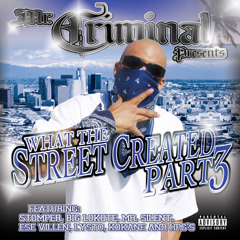 Image of Mr. Criminal presents What The Streets Created Part 3