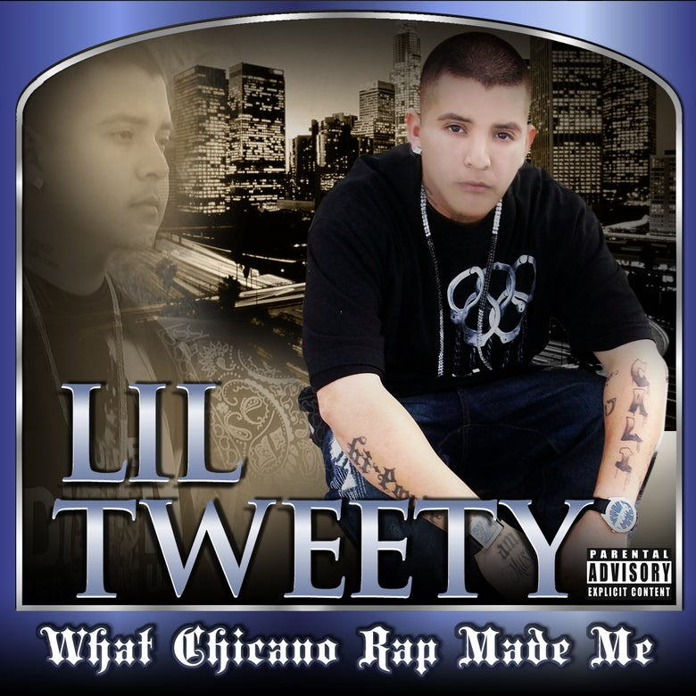 Image of Lil Tweety - What Chicano Rap Made Me