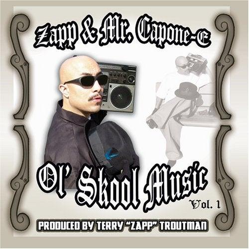 Image of Zapp & Mr. Capone-E - Ol' Skool Music Vol. 1