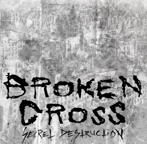 "Image of BROKEN CROSS ""Secret Destruction"" 7"""