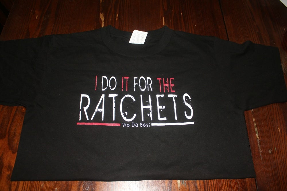 Image of I DO IT FOR THE RATCHES BLACK TEE