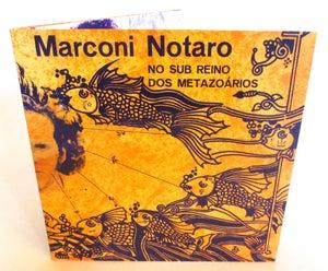 Image of MARCONI NOTARO ~ NO SUB REINO DOS METAZO ARIOS ~ lp (TIME-LAG 032)