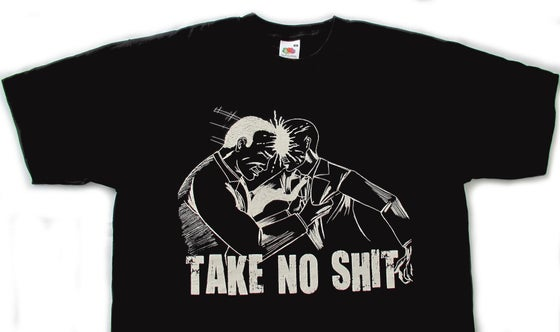Image of Take No Shit T Shirt