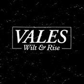 """Image of VALES 'WILT & RISE' 12"""""""