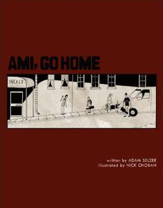 Image of Adam Selzer- Ami, Go Home - Graphic Novel (FYI013)