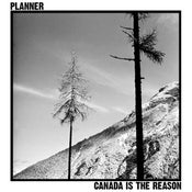 "Image of PLANNER ""canada is the reason"" LP"