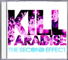 """Image of Kill Paradise - """"The Second Effect"""""""