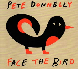 Image of Pete Donnelly - Face The Bird LP (Black)
