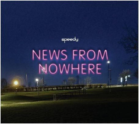 Image of Speedy - News From Nowhere CD Album