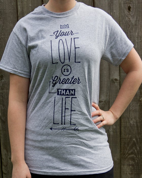 Image of Greater Than Life TEE Grey