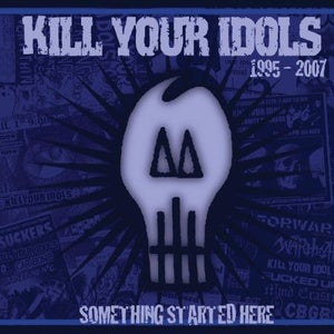 """Image of KILL YOUR IDOLS """"Something Started Here"""" CD."""
