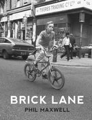 Image of Brick Lane by Phil Maxwell (Published By Spitalfields Life Books)
