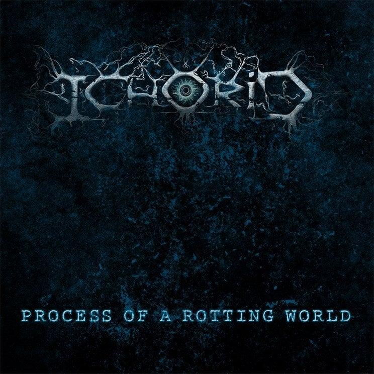 Image of ICHORID - Process Of A Rotting World CD