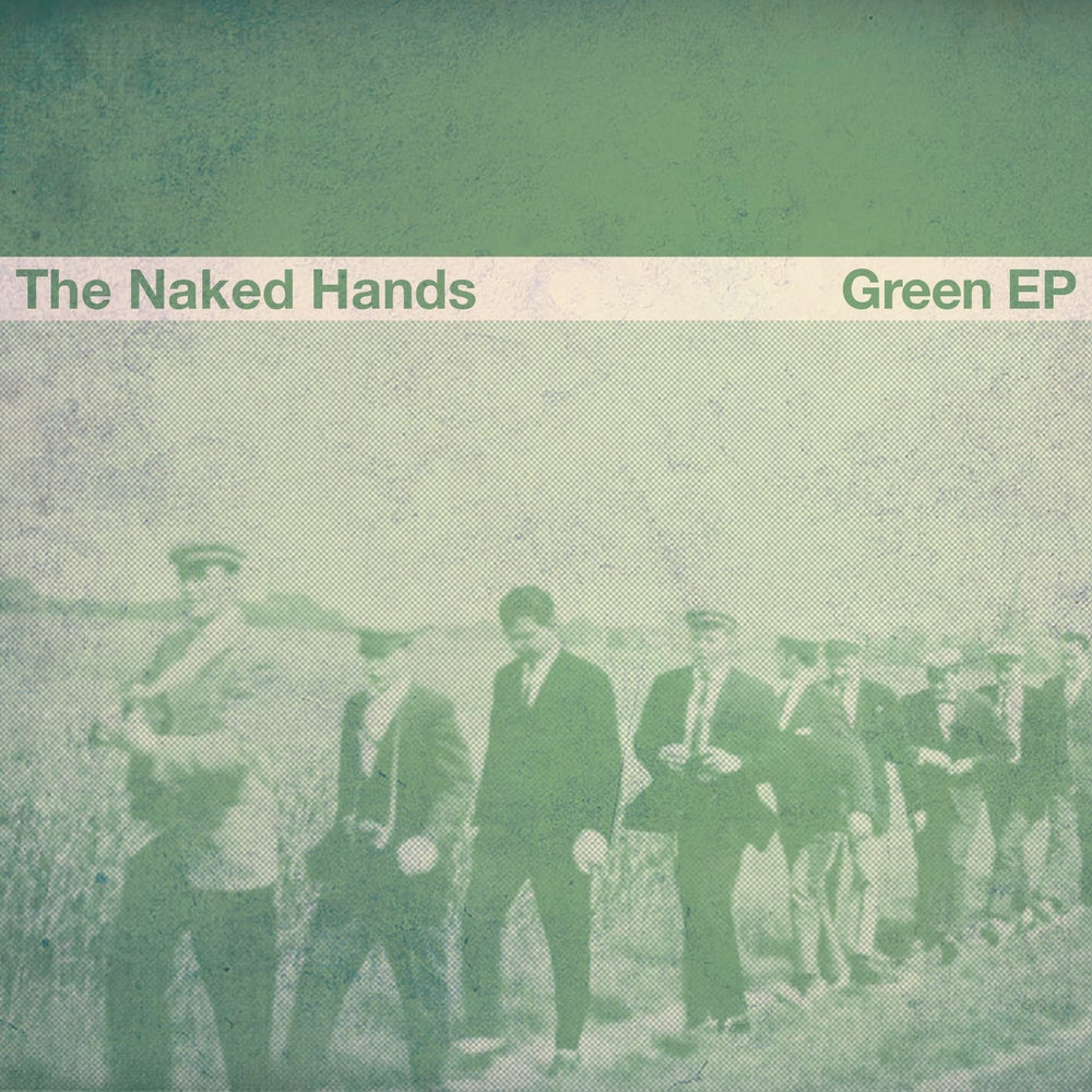 Image of The Naked Hands - Green EP