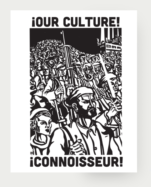 Image of ! CONNOISSEUR ! OUR CULTURE ! A3 PRINT