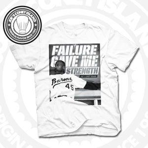 Image of failure Gave Me Strength - Tshirt White