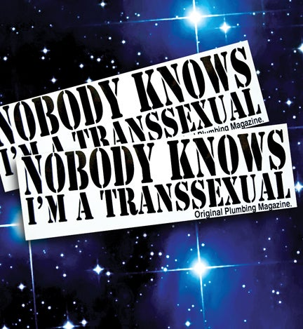"""Image of """"NOBODY KNOWS I'M A TRANSSEXUAL"""" Sticker"""