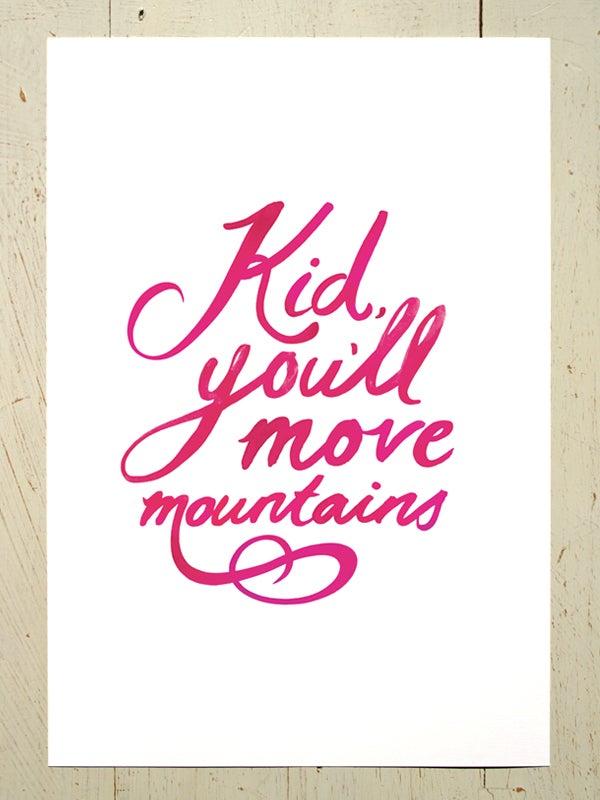 Image of Kid, you'll move mountains art print - Magenta