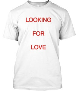 Image of LOOKING FOR LOVE/ IN ALL THE WRONG PLACES© ALL RIGHTS RESERVED SSTEES©/ L.I.F.E.™ LLC