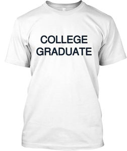 Image of COLLEGE GRADUATE / STILL A SERVER© ALL RIGHTS RESERVED BY SS TEES©/L.I.F.E.™ LLC